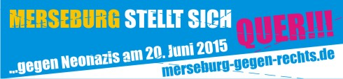 2015-06-20Banner_Merseburg_stellt_sich_quer490